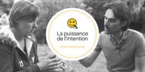 Documentaire: La puissance de l'intention