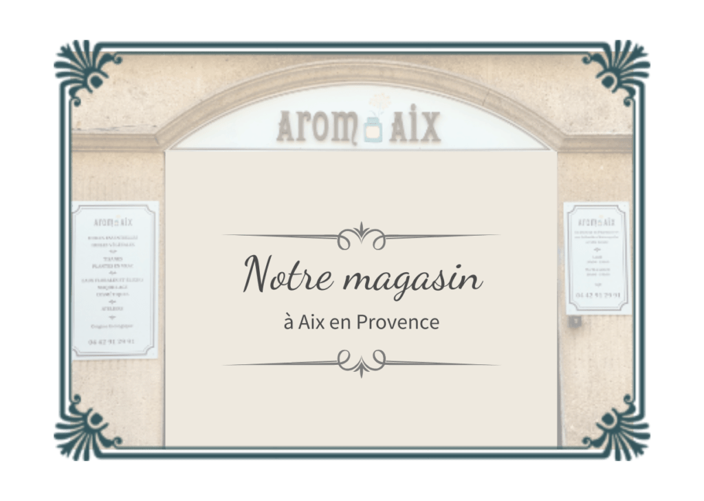 Notre magasin Arom'Aix